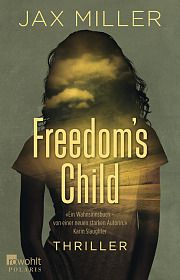 Jax Miller, Freedom's Child, Thriller, Rowohlt