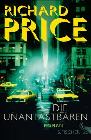 Richard Price, Die Unantastbaren, S. Fischer 2015