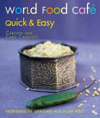Carolyn und Chris Caldicott, World Food Café, Quick & Easy