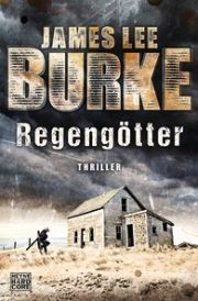 JAMES LEE BURKE, Regengötter, Thriller, Heyne