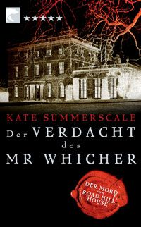 KATE SUMMERSCALE, Der Verdacht des Mr Whicher, Kriminalroman