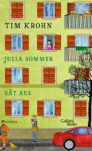 Tim Krohn, Julia Sommer sät aus. Galiani Berlin