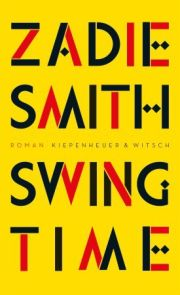 Zadie Smith, Swing Time, Roman. Kiepenheuer und Witsch